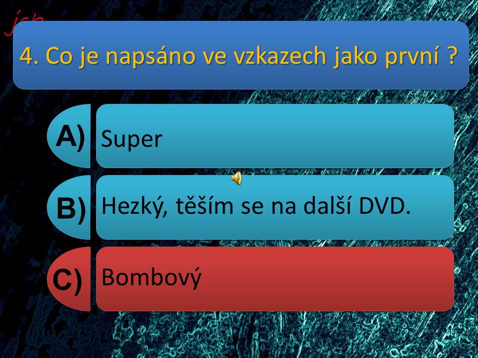 5. O jakém místě byl první,,Historical''? A) B) C) Nýdek Kocourkov Zbyslav