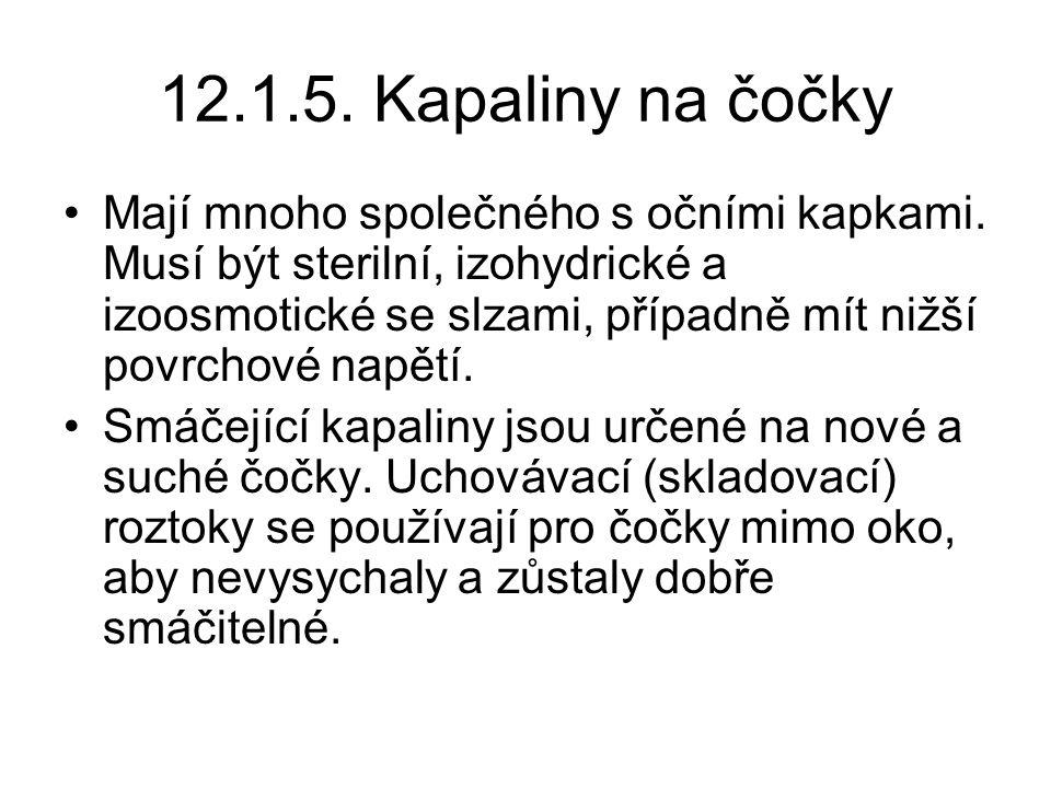 12.1.5.Kapaliny na čočky Mají mnoho společného s očními kapkami.