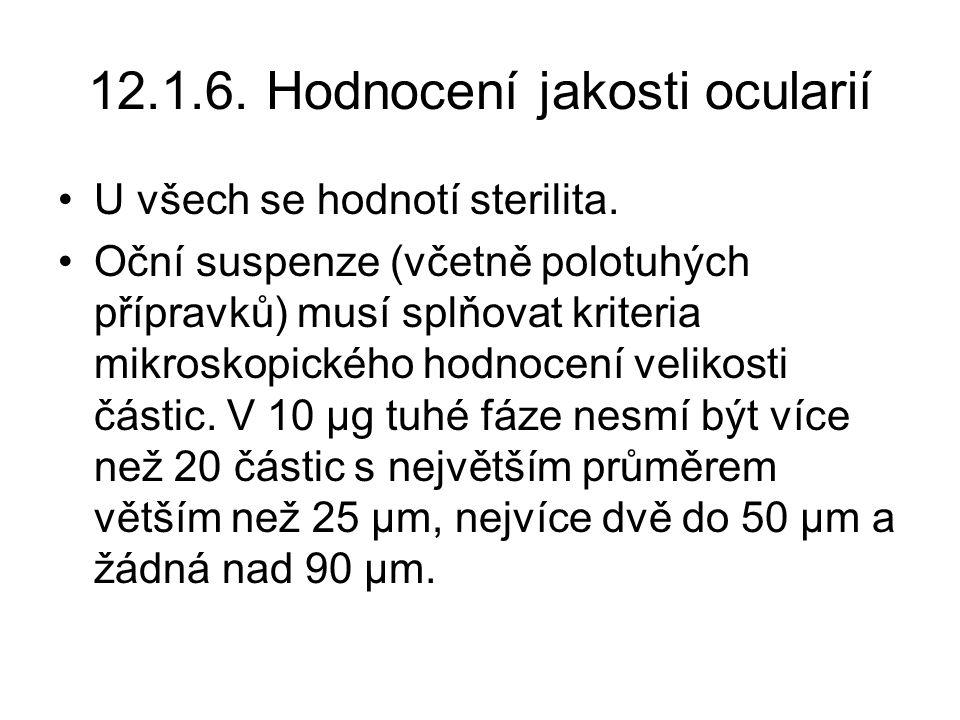 12.1.6.Hodnocení jakosti ocularií U všech se hodnotí sterilita.