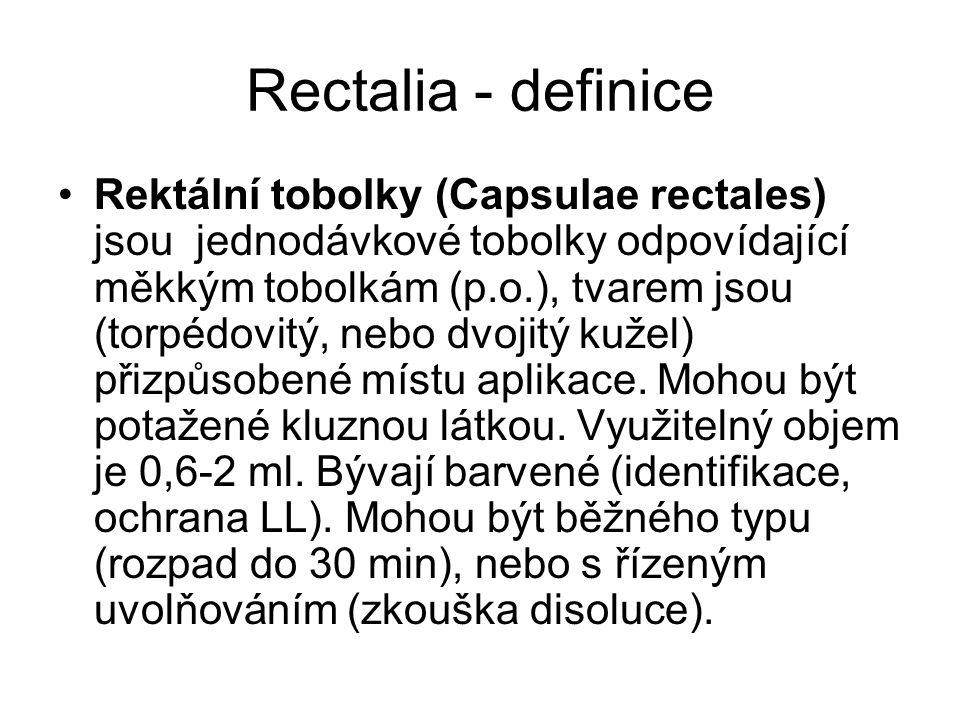 Rectalia - definice Rektální tobolky (Capsulae rectales) jsou jednodávkové tobolky odpovídající měkkým tobolkám (p.o.), tvarem jsou (torpédovitý, nebo dvojitý kužel) přizpůsobené místu aplikace.