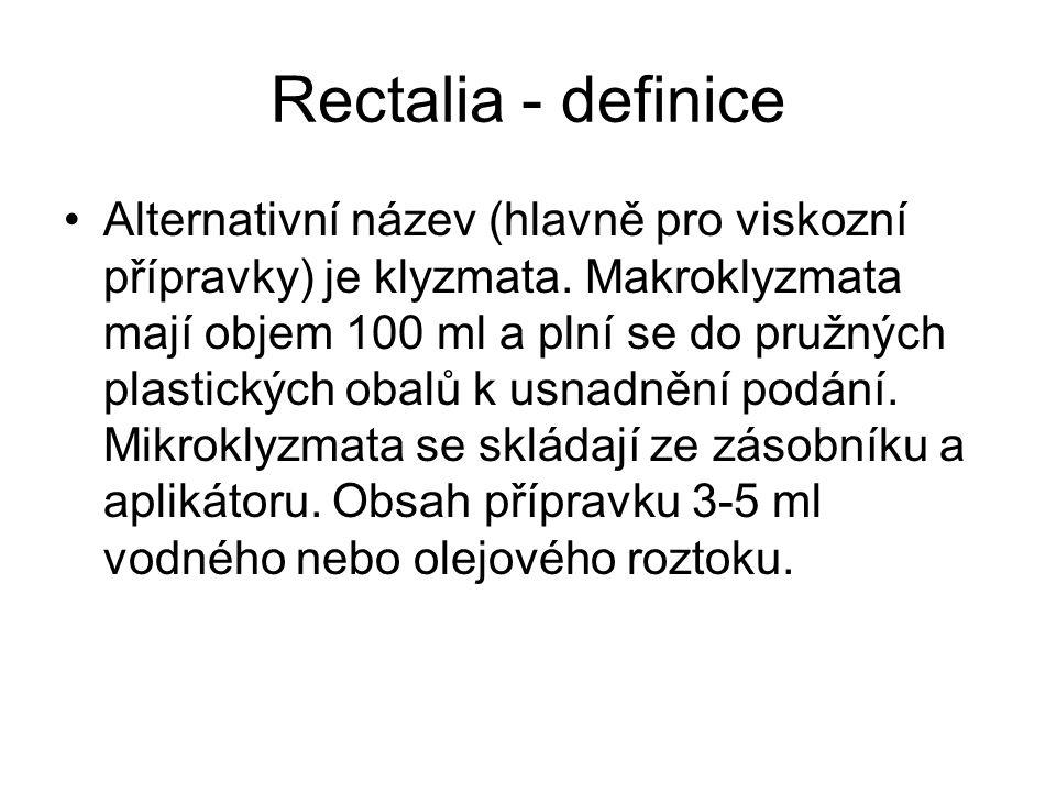 Rectalia - definice Alternativní název (hlavně pro viskozní přípravky) je klyzmata.