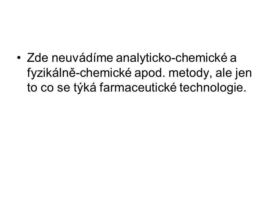 Zde neuvádíme analyticko-chemické a fyzikálně-chemické apod.