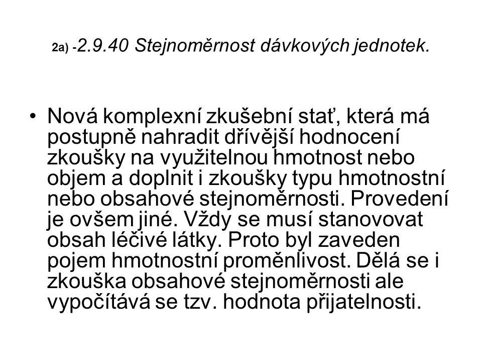 2a) - 2.9.40 Stejnoměrnost dávkových jednotek.