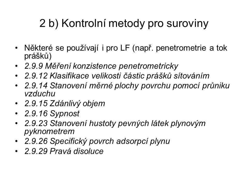 2 b) Kontrolní metody pro suroviny Některé se používají i pro LF (např.