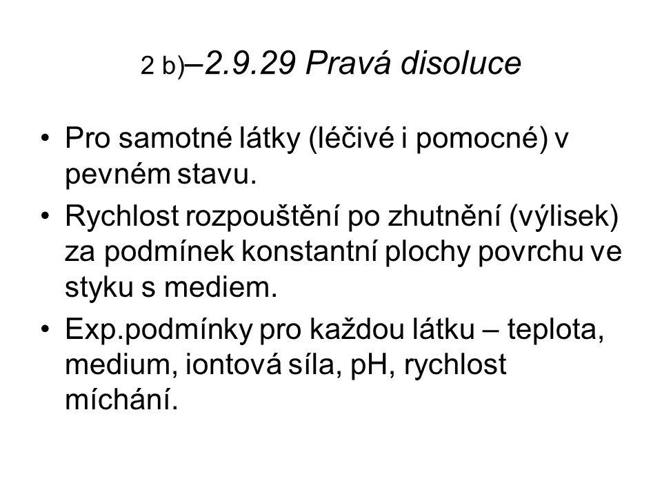 2 b) –2.9.29 Pravá disoluce Pro samotné látky (léčivé i pomocné) v pevném stavu.