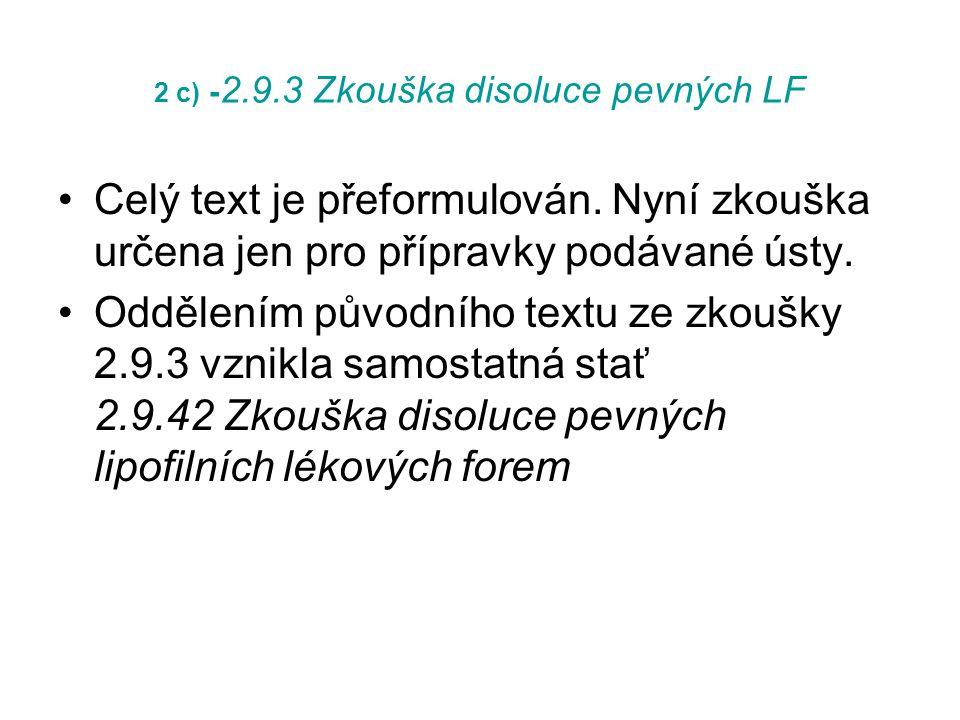 2 c) - 2.9.3 Zkouška disoluce pevných LF Celý text je přeformulován.