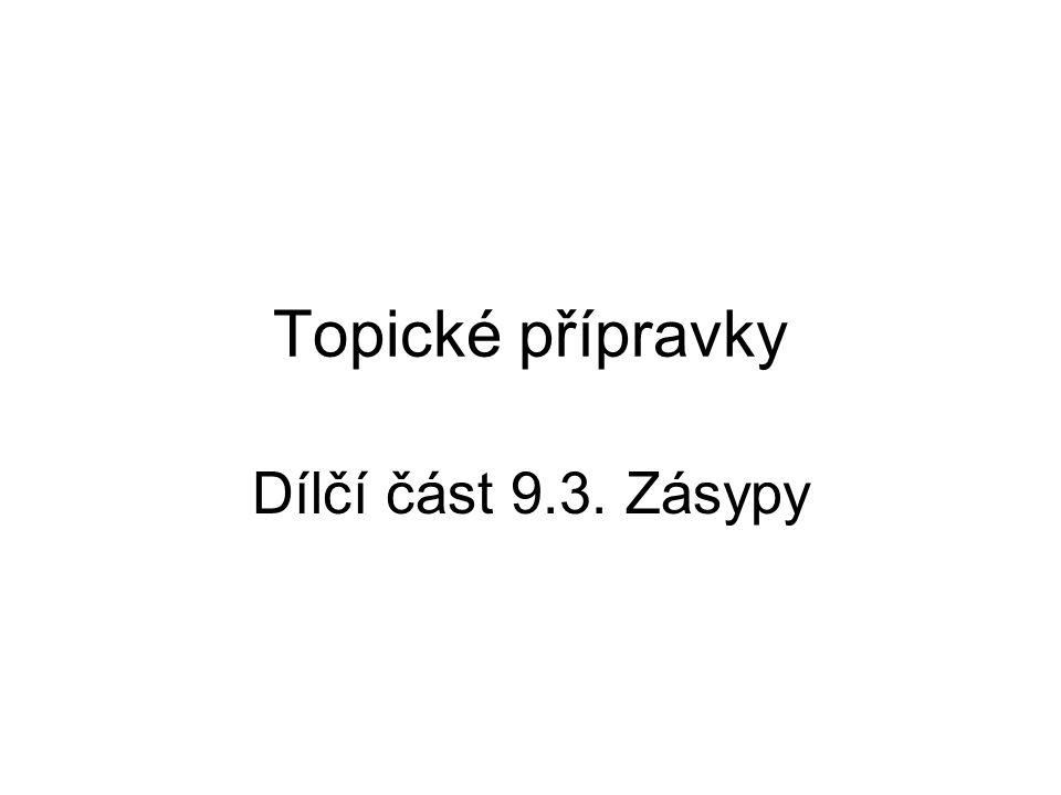 Topické přípravky Dílčí část 9.3. Zásypy