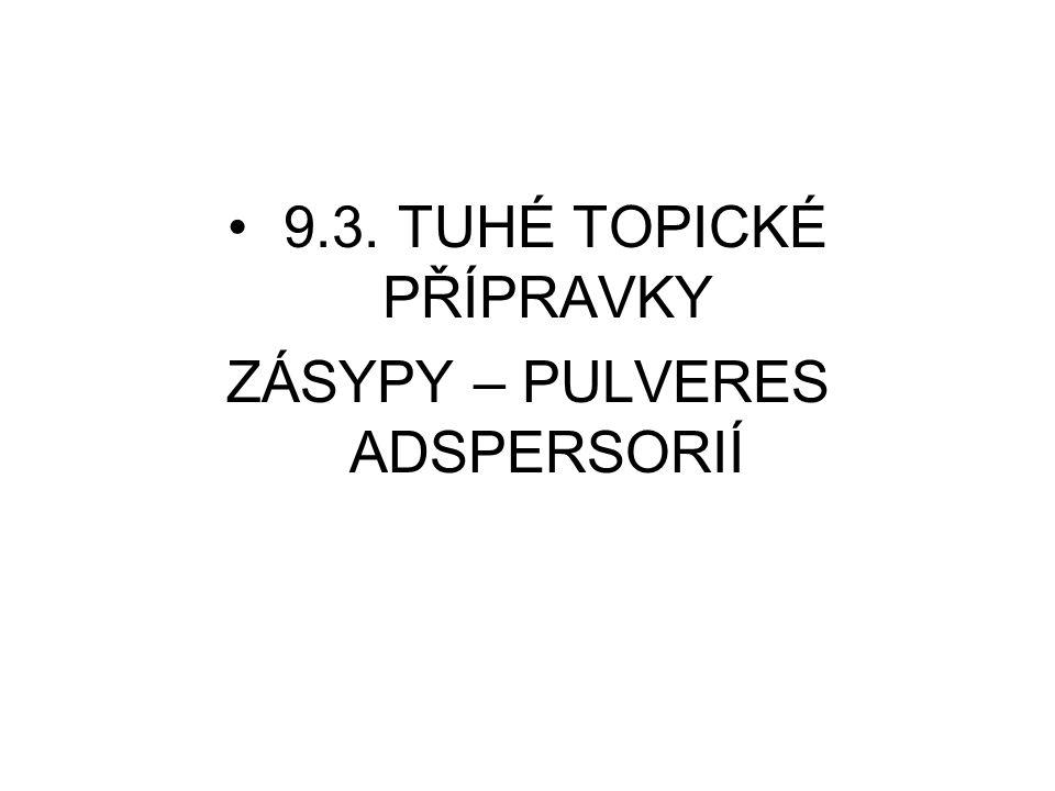 9.3. TUHÉ TOPICKÉ PŘÍPRAVKY ZÁSYPY – PULVERES ADSPERSORIÍ