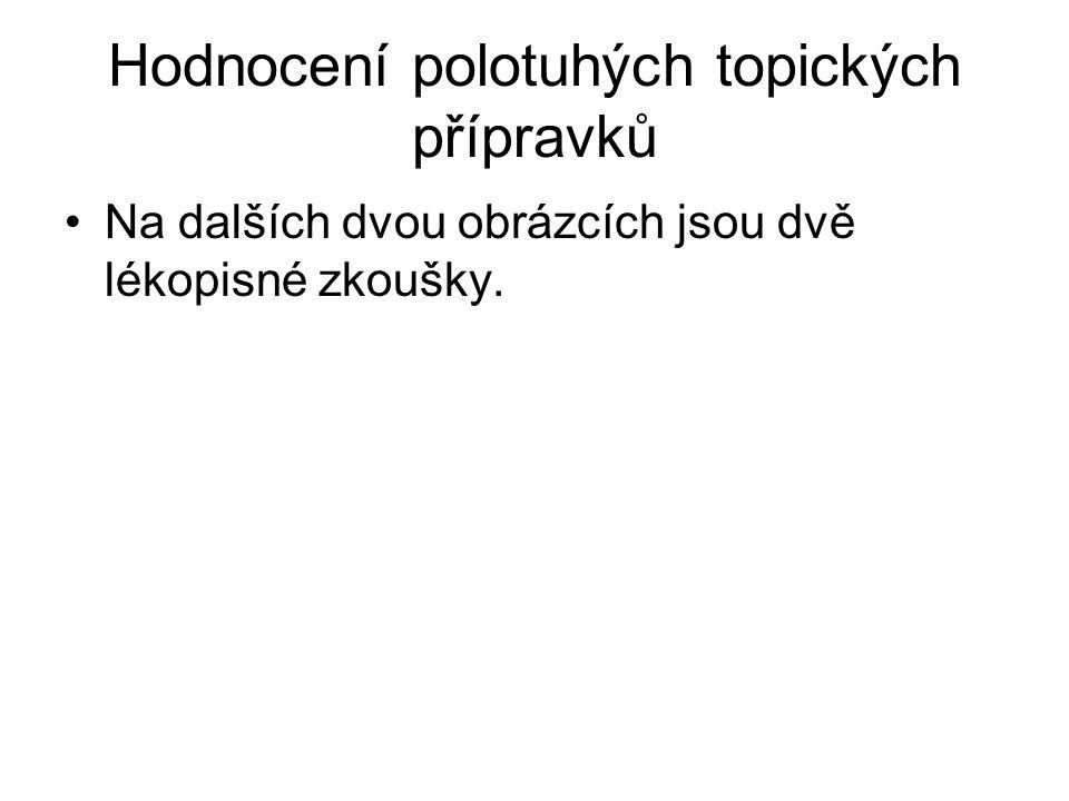 Hodnocení polotuhých topických přípravků Na dalších dvou obrázcích jsou dvě lékopisné zkoušky.