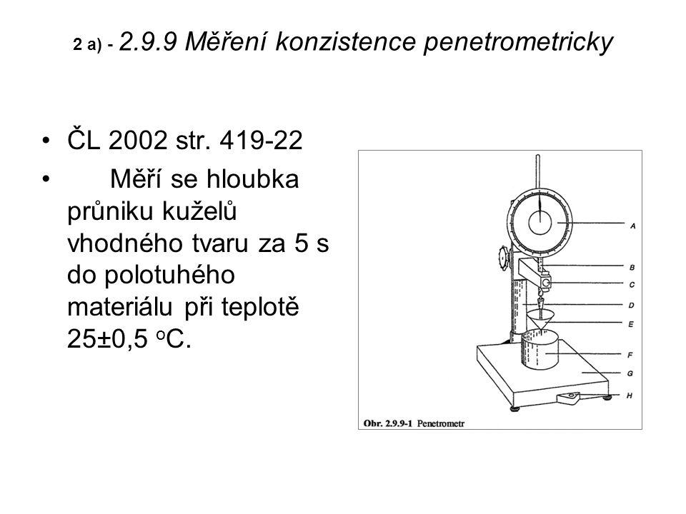 2 a) - 2.9.9 Měření konzistence penetrometricky ČL 2002 str.
