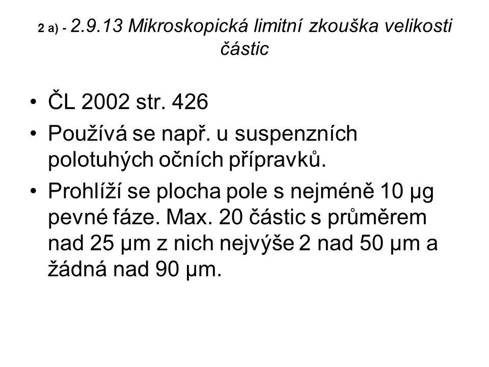 2 a) - 2.9.13 Mikroskopická limitní zkouška velikosti částic ČL 2002 str.