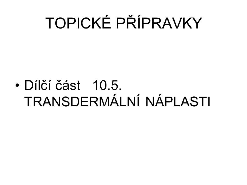 TOPICKÉ PŘÍPRAVKY Dílčí část 10.5. TRANSDERMÁLNÍ NÁPLASTI