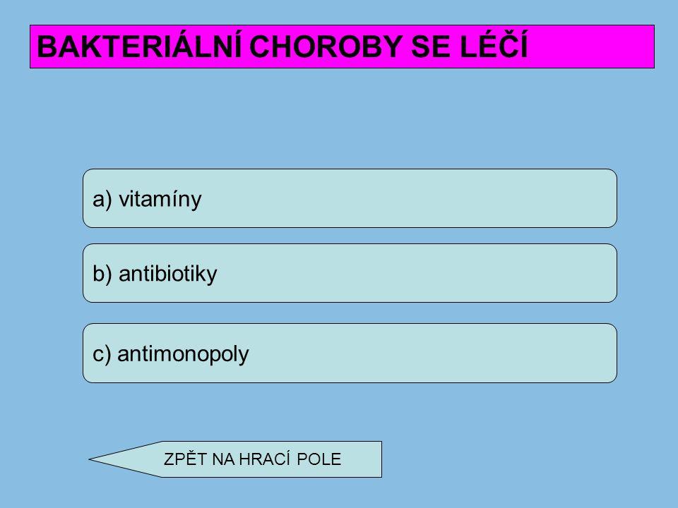 a) stafylokoky b) streptokoky c) bacily ŘETÍZKOVITÉ BAKTERIE OZNAČUJEME JAKO ZPĚT NA HRACÍ POLE
