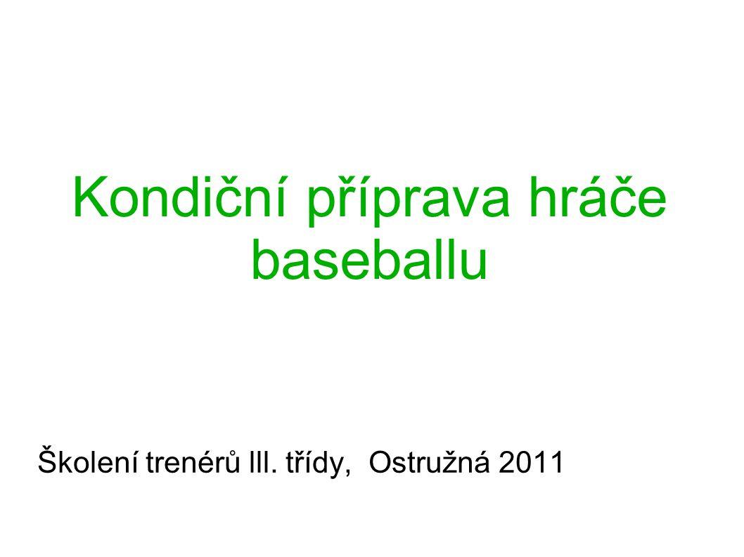 Kondiční příprava hráče baseballu Školení trenérů lll. třídy, Ostružná 2011