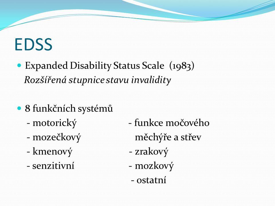 Expanded Disability Status Scale (1983) Rozšířená stupnice stavu invalidity 8 funkčních systémů - motorický - funkce močového - mozečkový měchýře a st