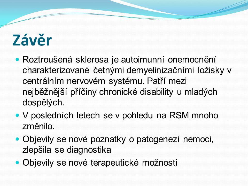 Závěr Roztroušená sklerosa je autoimunní onemocnění charakterizované četnými demyelinizačními ložisky v centrálním nervovém systému. Patří mezi nejběž