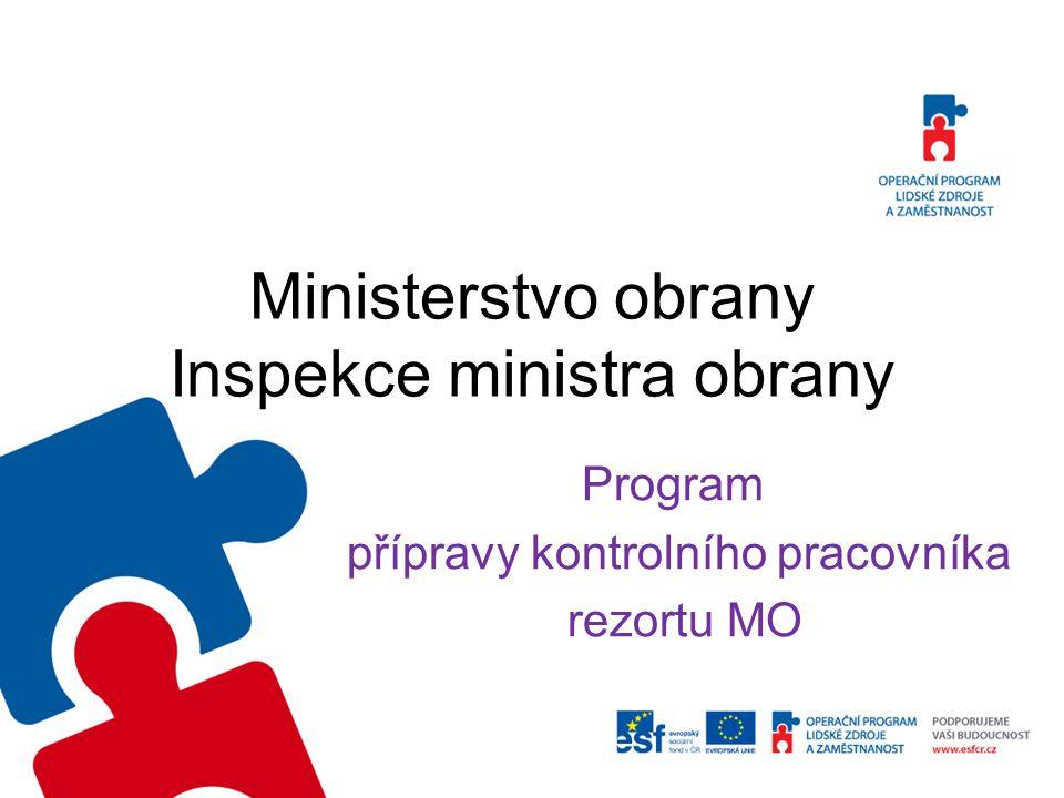 Ministerstvo obrany Inspekce ministra obrany Program přípravy kontrolního pracovníka rezortu MO