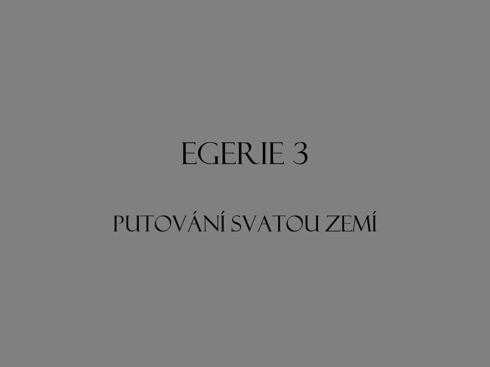 Egerie 3 putování SVATOU ZEMÍ