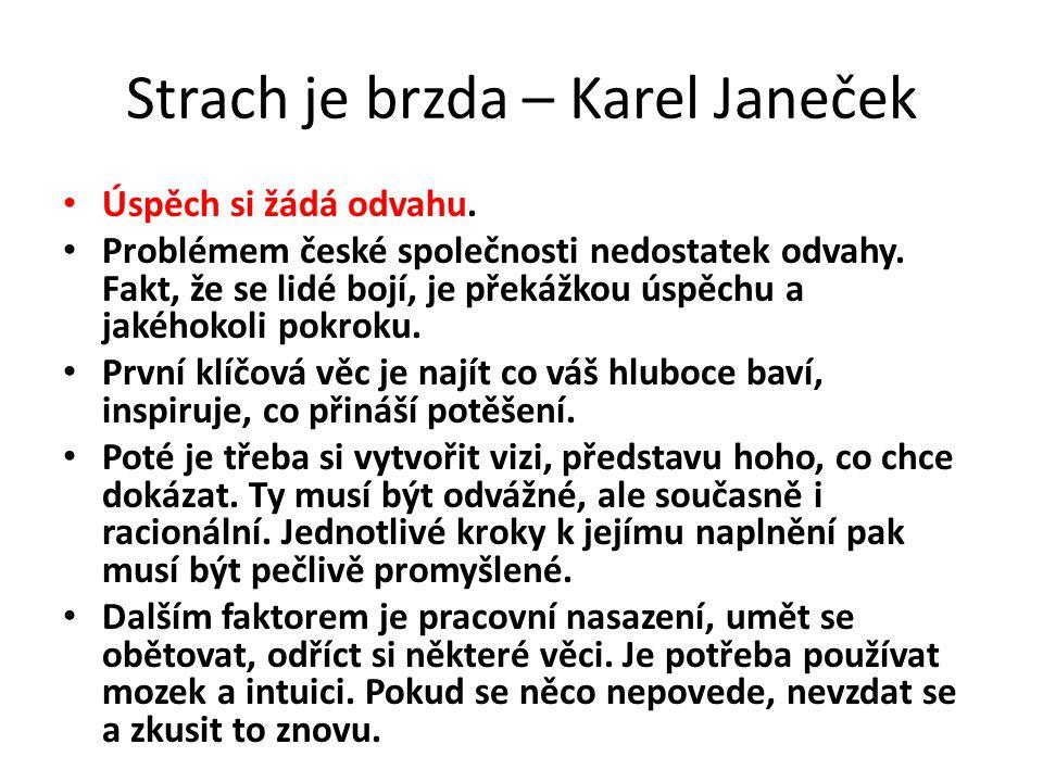 Strach je brzda – Karel Janeček Úspěch si žádá odvahu.