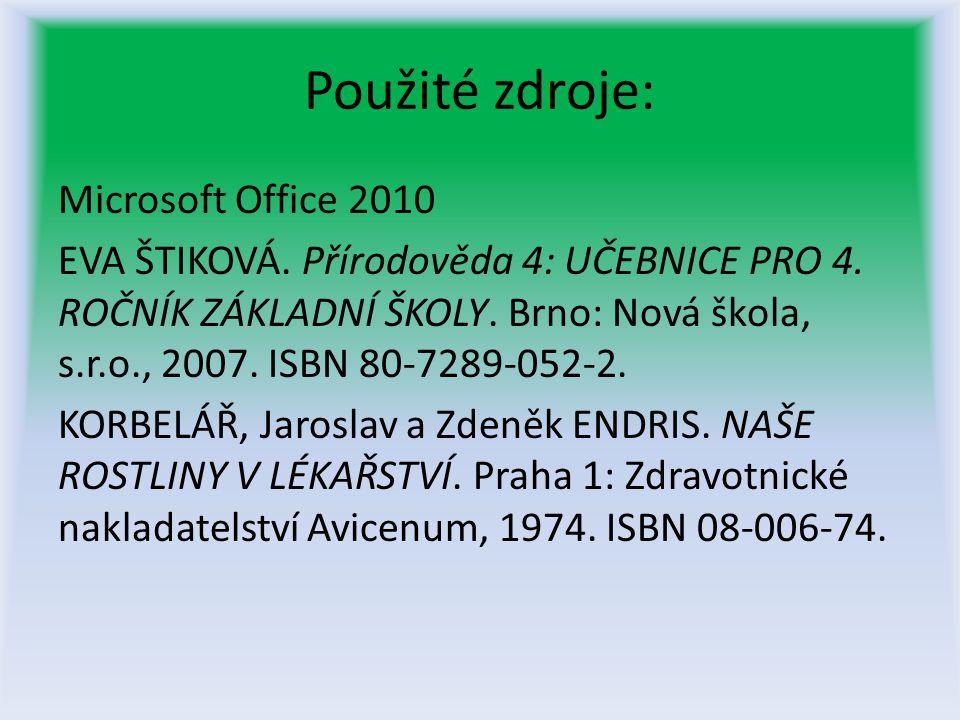 Použité zdroje: Microsoft Office 2010 EVA ŠTIKOVÁ.