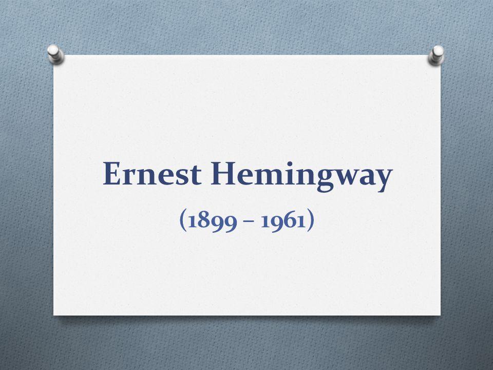 Ernest Hemingway O americký prozaik a publicista O patří k nejpopulárnějším spisovatelům 20.