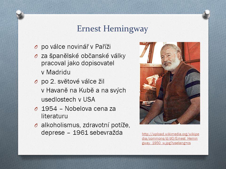 Ernest Hemingway O po válce novinář v Paříži O za španělské občanské války pracoval jako dopisovatel v Madridu O po 2. světové válce žil v Havaně na K
