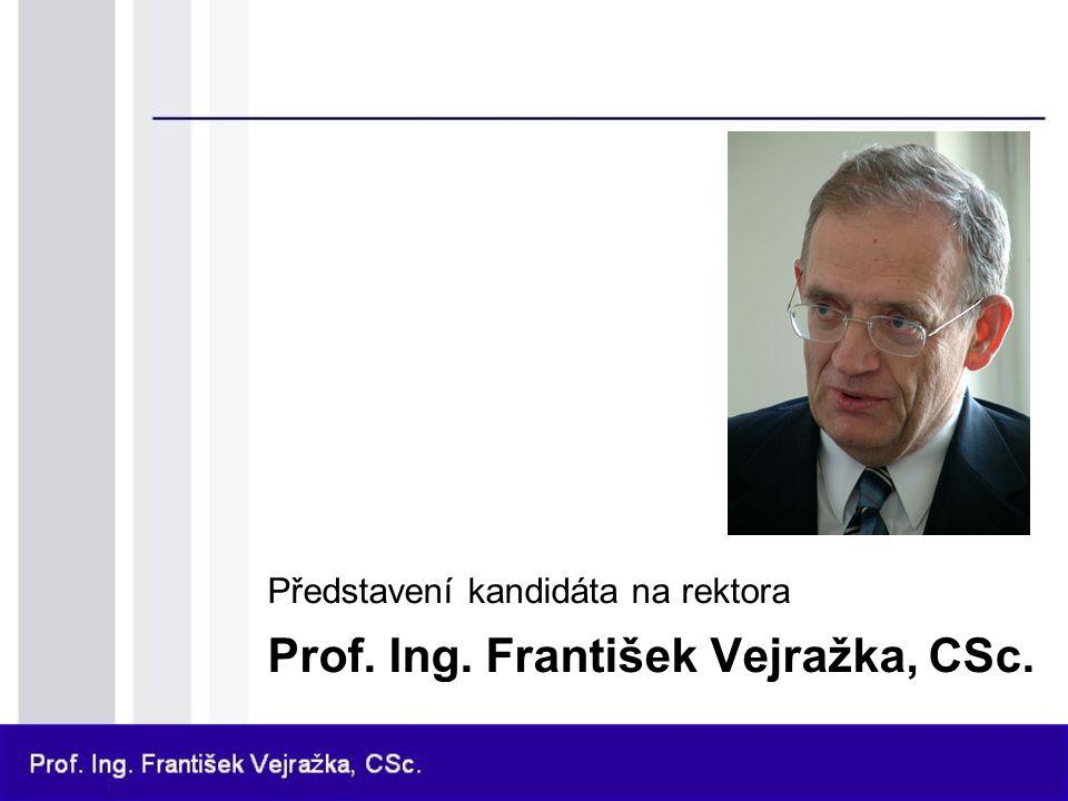 Prof.Ing. František Vejražka, CSc. 5.