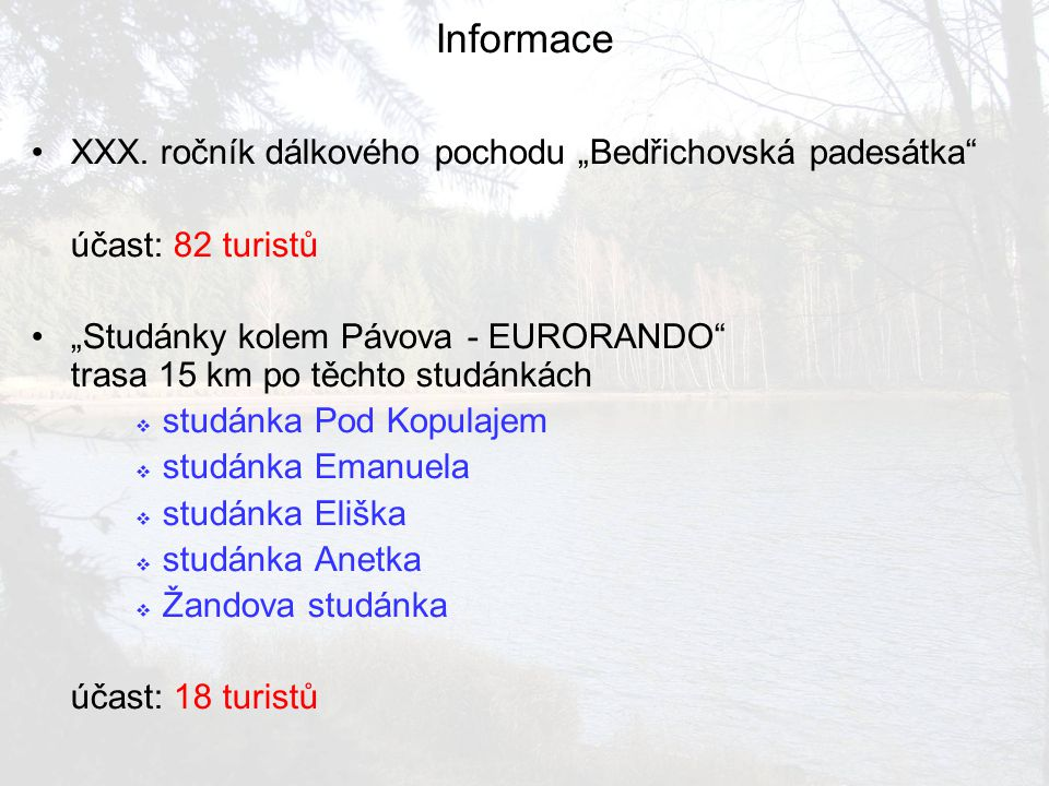 """Informace XXX. ročník dálkového pochodu """"Bedřichovská padesátka"""" účast: 82 turistů """"Studánky kolem Pávova - EURORANDO"""" trasa 15 km po těchto studánkác"""