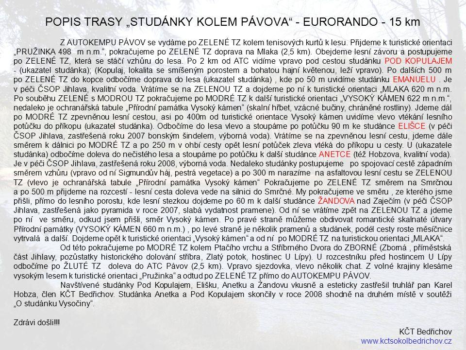 """POPIS TRASY """"STUDÁNKY KOLEM PÁVOVA - EURORANDO - 15 km Z AUTOKEMPU PÁVOV se vydáme po ZELENÉ TZ kolem tenisových kurtů k lesu."""