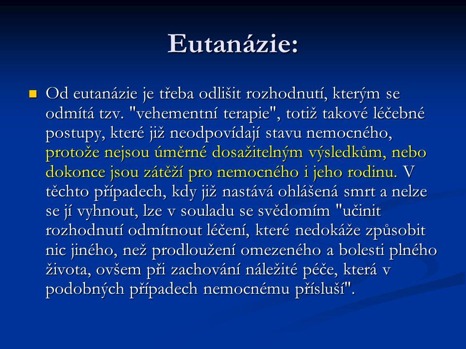 Eutanázie: Od eutanázie je třeba odlišit rozhodnutí, kterým se odmítá tzv.