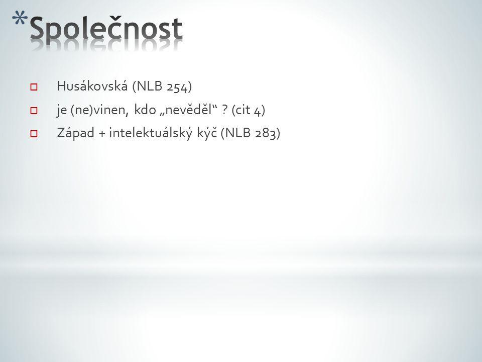 """ Husákovská (NLB 254)  je (ne)vinen, kdo """"nevěděl ."""