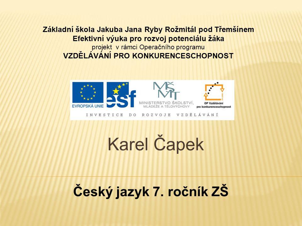 Karel Čapek 7.ročník ZŠ Použitý software: držitel licence - ZŠ J.