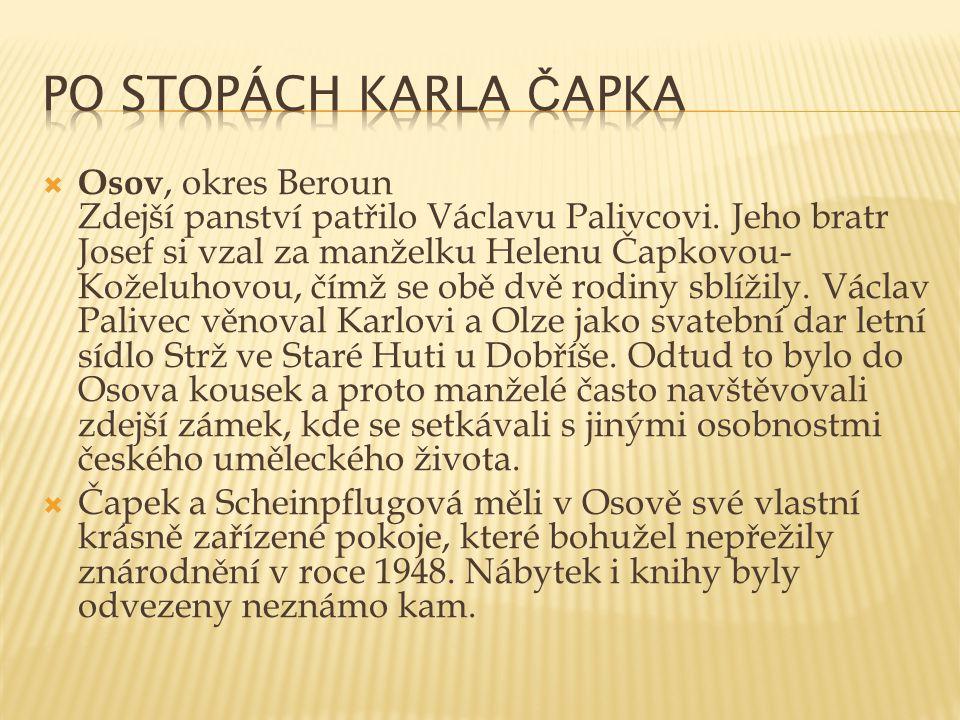  Osov, okres Beroun Zdejší panství patřilo Václavu Palivcovi. Jeho bratr Josef si vzal za manželku Helenu Čapkovou- Koželuhovou, čímž se obě dvě rodi