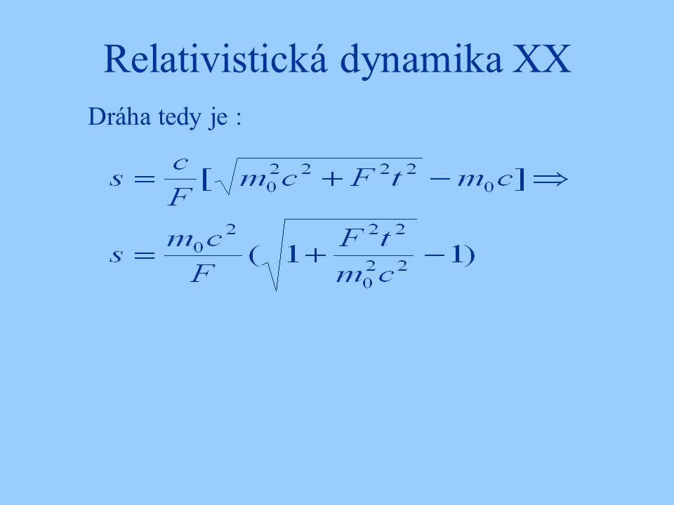 Relativistická dynamika XX Dráha tedy je :