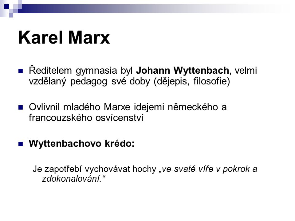 """Karel Marx Marxova maturitní práce z roku 1835: """"Úvahy mladého muže při volbě povolání Práce je orientována altruisticky (volba povolání má být předurčena snahou co nejvíce prospět lidstvu)"""