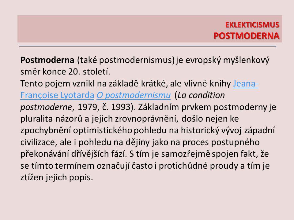 Postmoderna (také postmodernismus) je evropský myšlenkový směr konce 20. století. Tento pojem vznikl na základě krátké, ale vlivné knihy Jeana- Franço