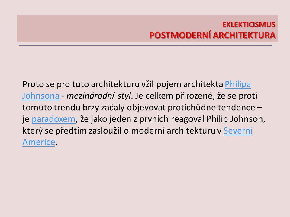 Proto se pro tuto architekturu vžil pojem architekta Philipa Johnsona - mezinárodní styl. Je celkem přirozené, že se proti tomuto trendu brzy začaly o