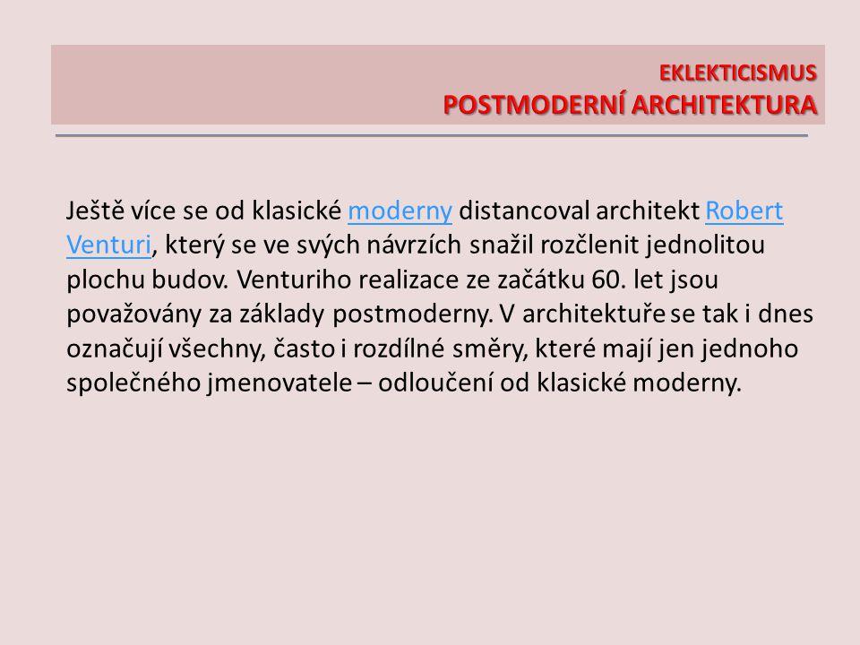 Ještě více se od klasické moderny distancoval architekt Robert Venturi, který se ve svých návrzích snažil rozčlenit jednolitou plochu budov. Venturiho