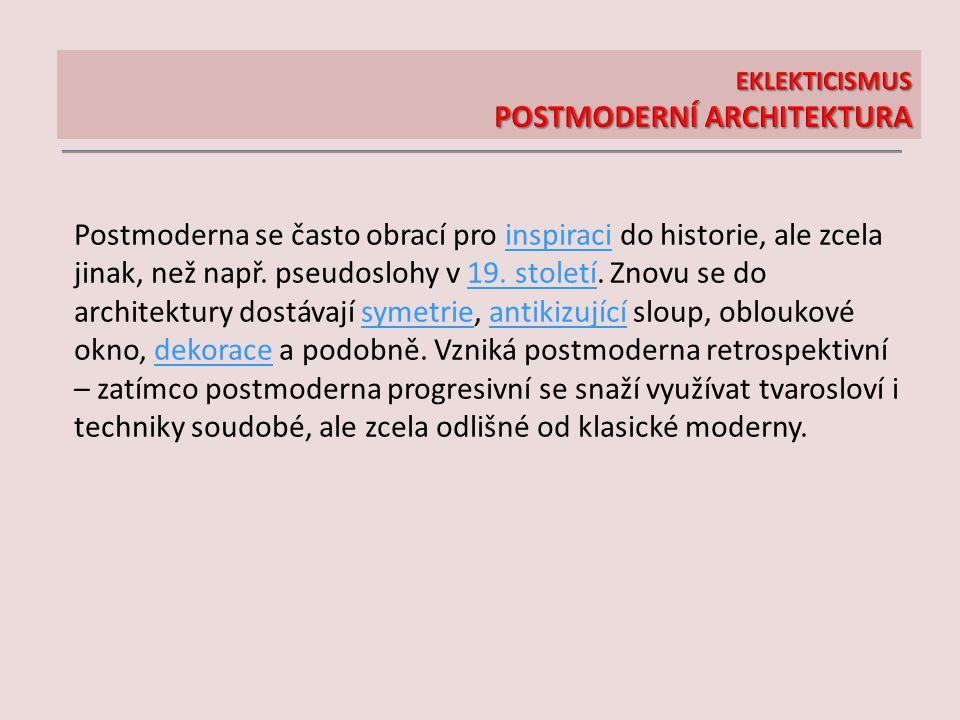 Postmoderna se často obrací pro inspiraci do historie, ale zcela jinak, než např. pseudoslohy v 19. století. Znovu se do architektury dostávají symetr
