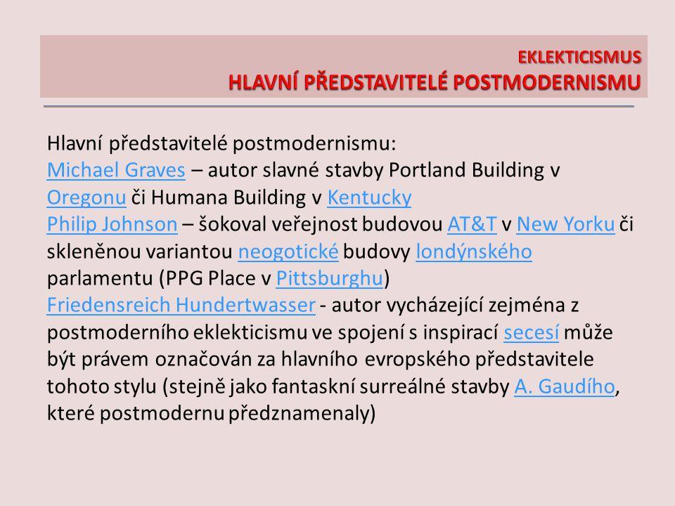 Hlavní představitelé postmodernismu: Michael GravesMichael Graves – autor slavné stavby Portland Building v Oregonu či Humana Building v Kentucky Oreg