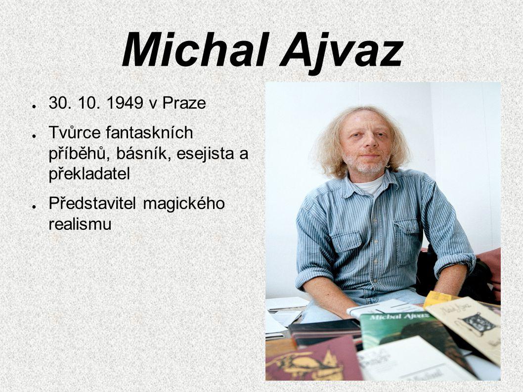 Michal Ajvaz ● 30. 10.