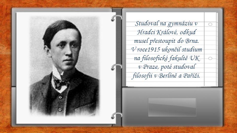Studoval na gymnáziu v Hradci Králové, odkud musel přestoupit do Brna. V roce1915 ukončil studium na filosofické fakultě UK v Praze, poté studoval fil
