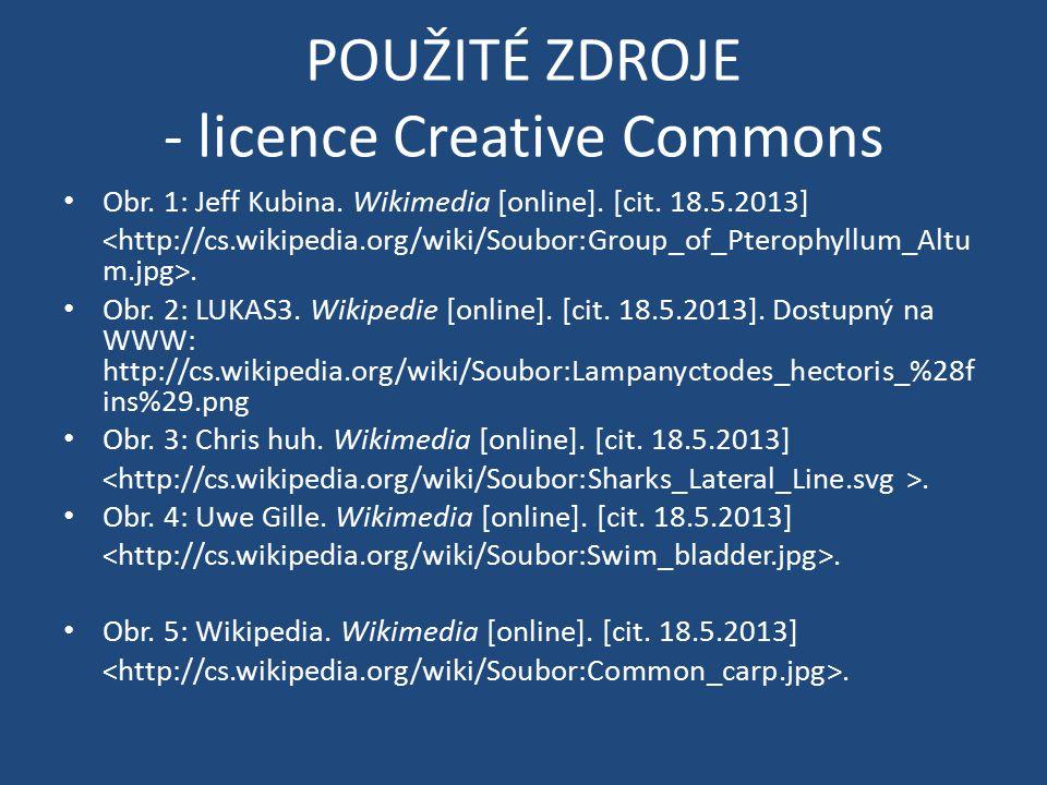 POUŽITÉ ZDROJE - licence Creative Commons Obr. 1: Jeff Kubina. Wikimedia [online]. [cit. 18.5.2013]. Obr. 2: LUKAS3. Wikipedie [online]. [cit. 18.5.20