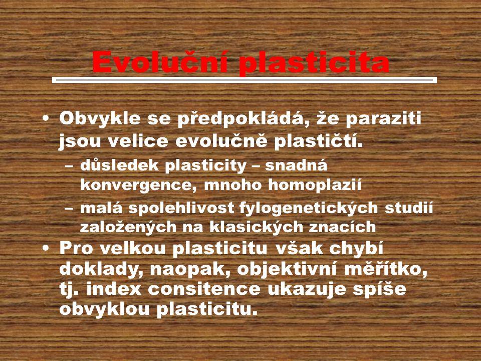 Evoluční plasticita Obvykle se předpokládá, že paraziti jsou velice evolučně plastičtí.