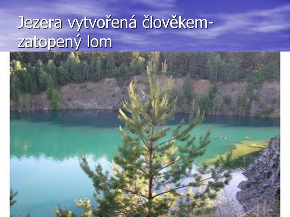 Jezera vytvořená člověkem- zatopený lom