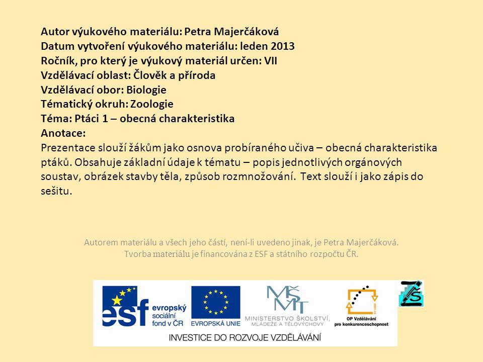 Autor výukového materiálu: Petra Majerčáková Datum vytvoření výukového materiálu: leden 2013 Ročník, pro který je výukový materiál určen: VII Vzděláva