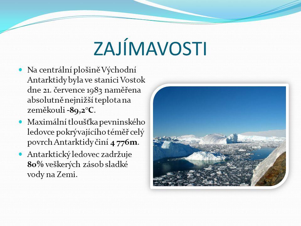 PODNEBÍ ANTARKTIDY Podnebí Antarktidy je velice drsné. Kontinent se nachází v jižním polárním podnebném pásu, což je příčinou nízkých průměrných teplo