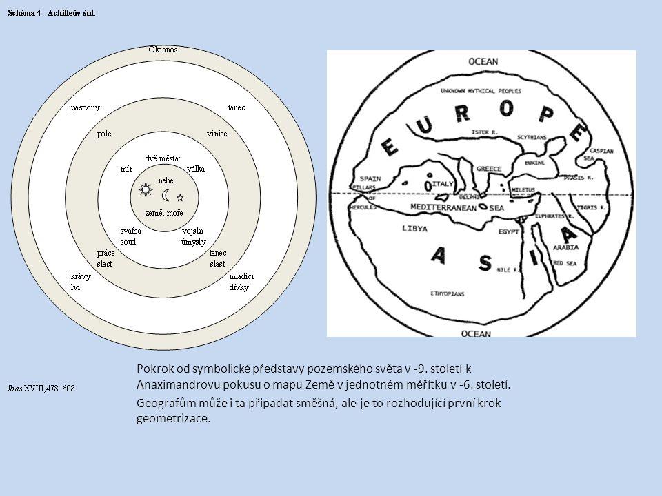Pokrok od symbolické představy pozemského světa v -9. století k Anaximandrovu pokusu o mapu Země v jednotném měřítku v -6. století. Geografům může i t
