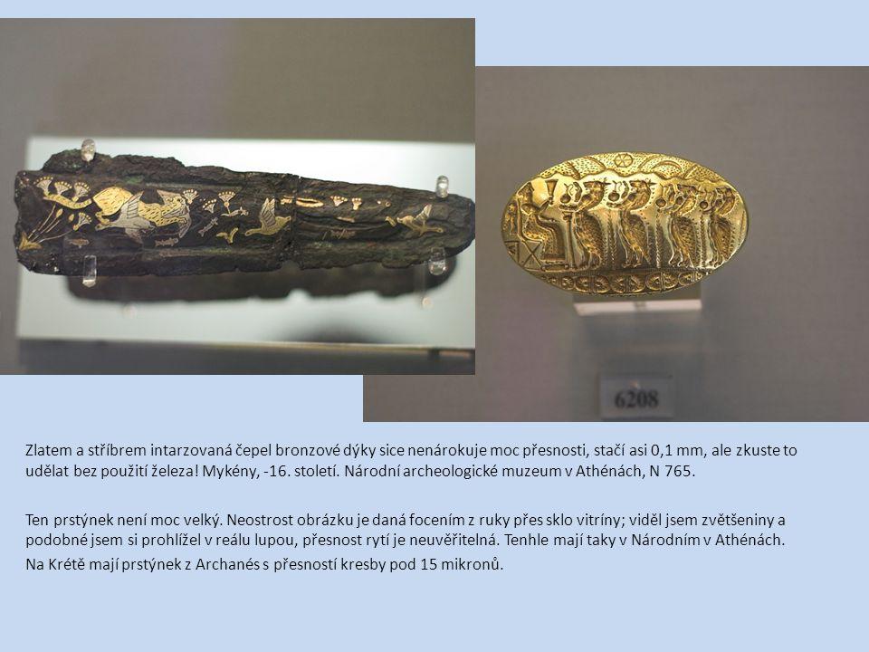 Zlatem a stříbrem intarzovaná čepel bronzové dýky sice nenárokuje moc přesnosti, stačí asi 0,1 mm, ale zkuste to udělat bez použití železa! Mykény, -1