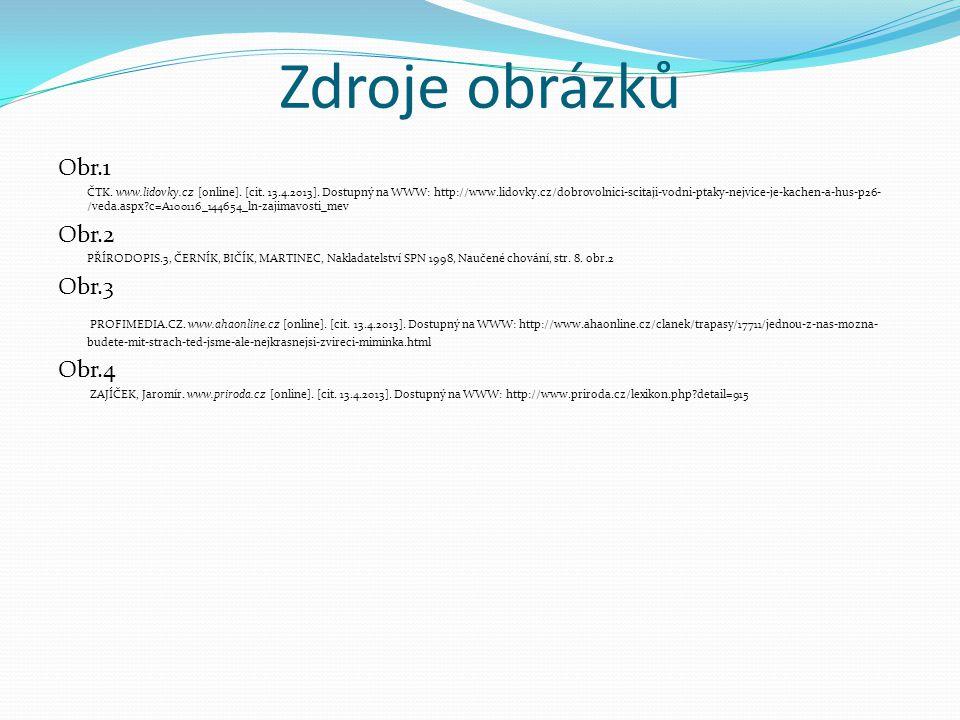 Zdroje obrázků Obr.1 ČTK. www.lidovky.cz [online]. [cit. 13.4.2013]. Dostupný na WWW: http://www.lidovky.cz/dobrovolnici-scitaji-vodni-ptaky-nejvice-j
